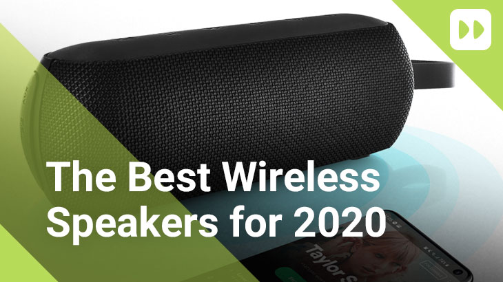 The Best Wireless Speakers For 2020 Mobile Fun Blog